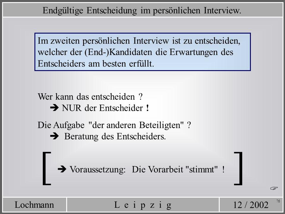 [ ] Endgültige Entscheidung im persönlichen Interview.